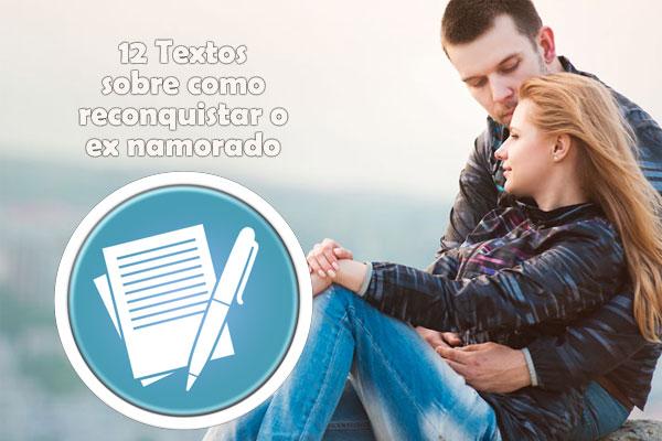 Dicas De Como Reconquistar O Ex Namorado (Os 13 Melhores Textos Sobre!)